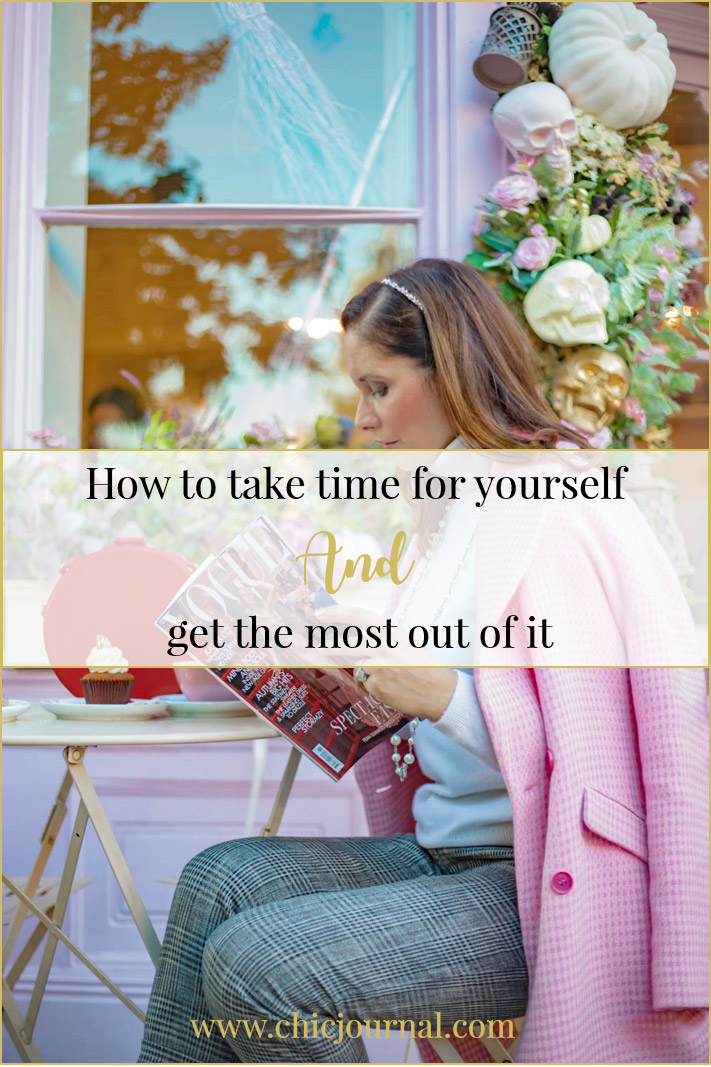 How to take time for yourself lifestyle advice Chic Journal blog