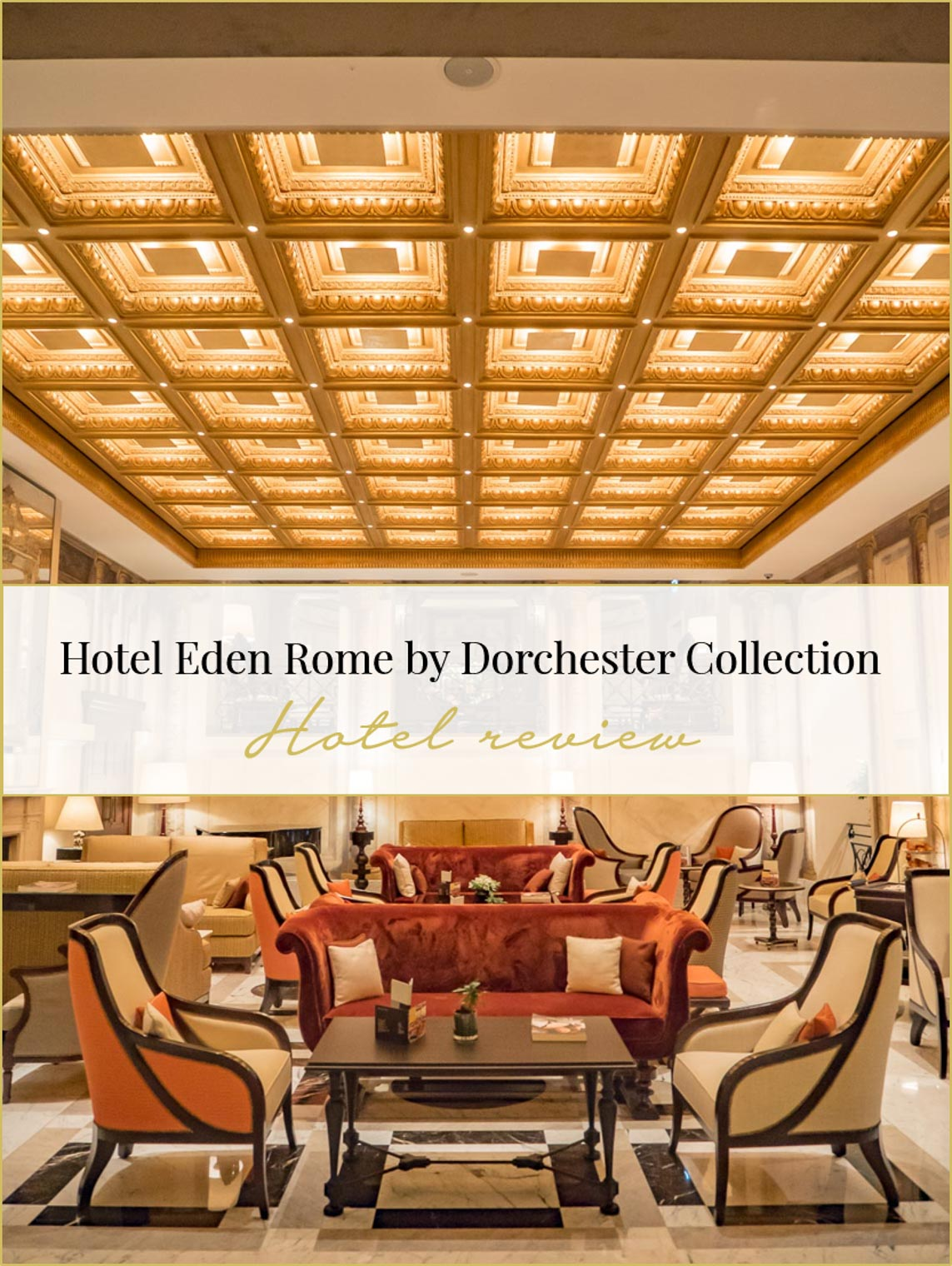 Hotel review: Hotel Eden Rome by Dorchester Collection, Chic Journal blog
